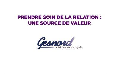 Gesnord : Prendre soin de la relation, une source de valeur